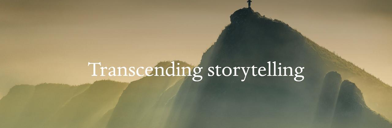 Transcending storytelling