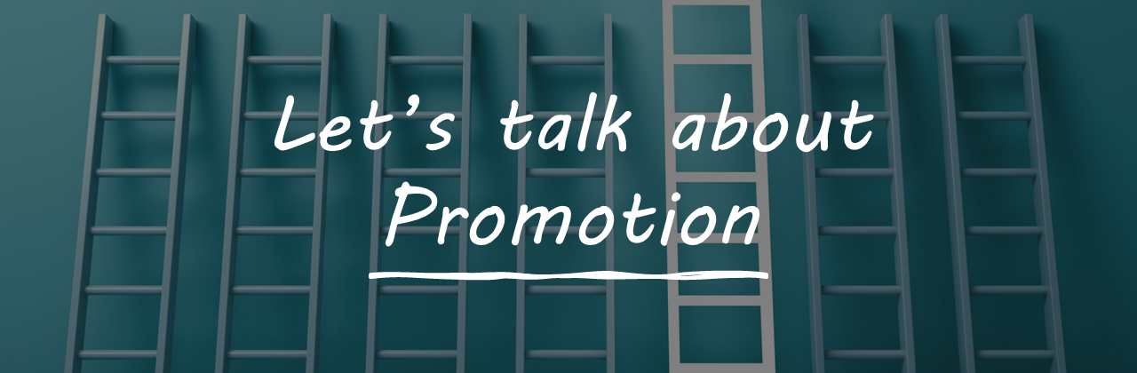 "A banner image with ladders against the wall, and the text reads ""Let's talk about promotion"""